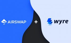 AirSwap introduces fiat-to-crypto conversion through its integration with Wyre