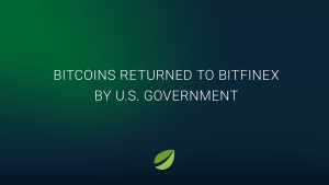 Stolen Bitcoins returned to Bitfinex exchange by U.S. Government