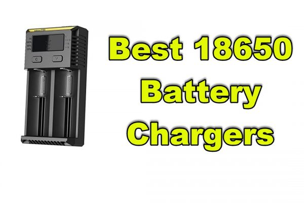 Best 18650 Battery Chargers