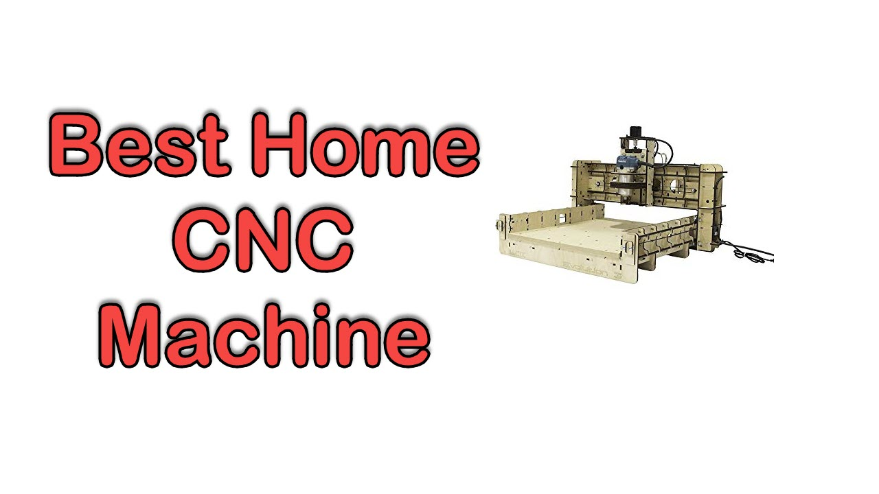 Best Home CNC Machine