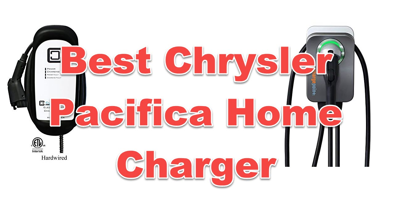 Best Chrysler Pacifica Home Charger