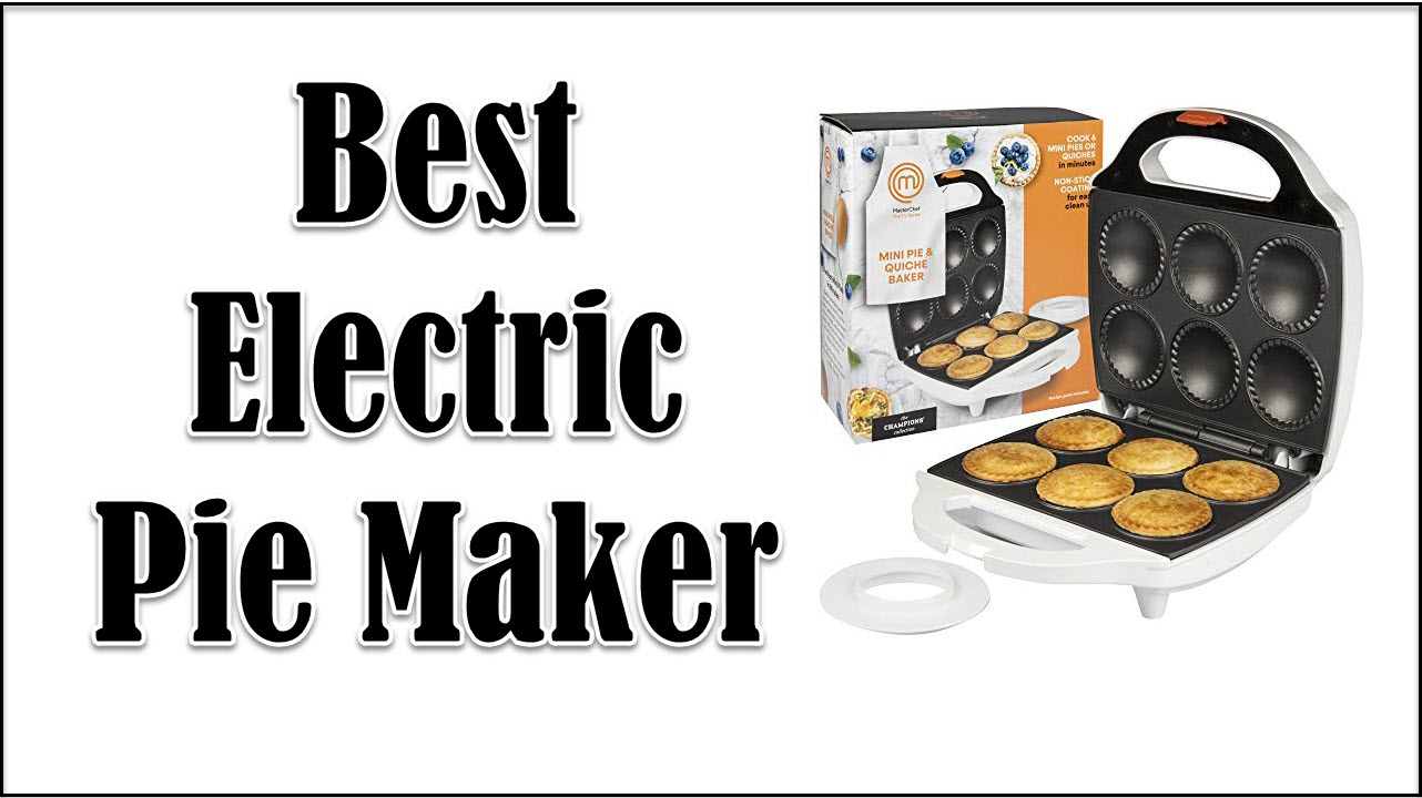 Best Electric Pie Maker