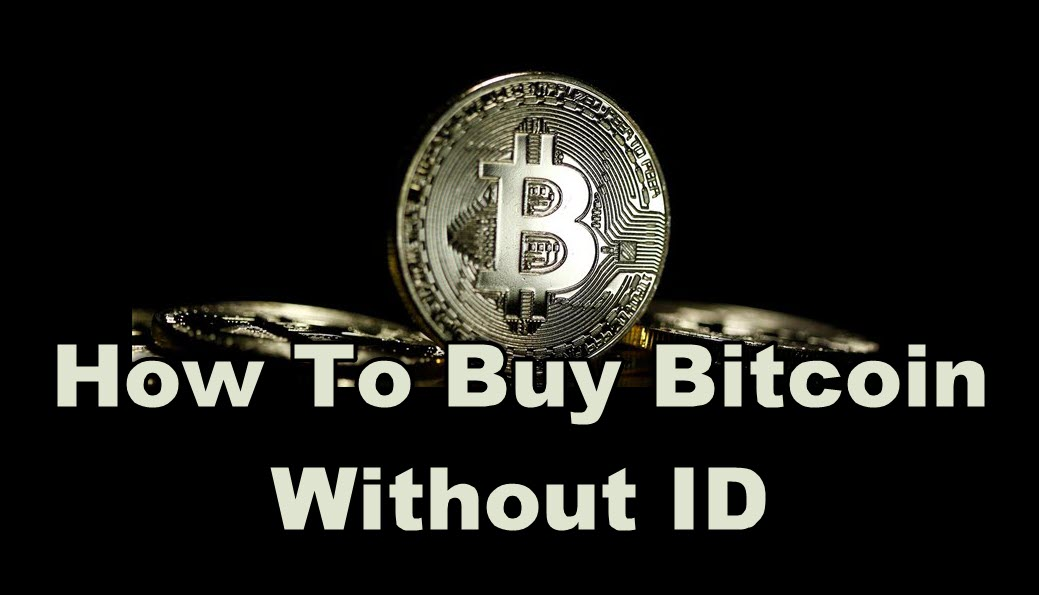 Buy Bitcoin Without ID