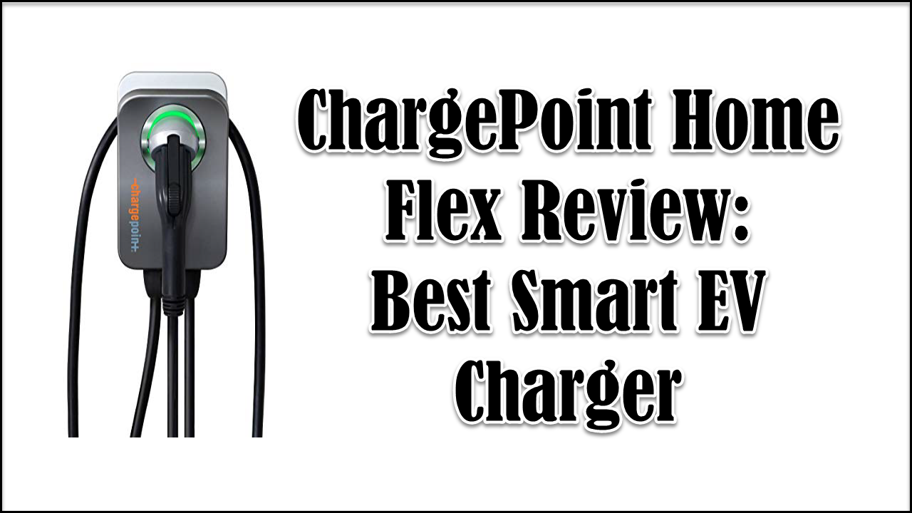 ChargePoint Home Flex Review