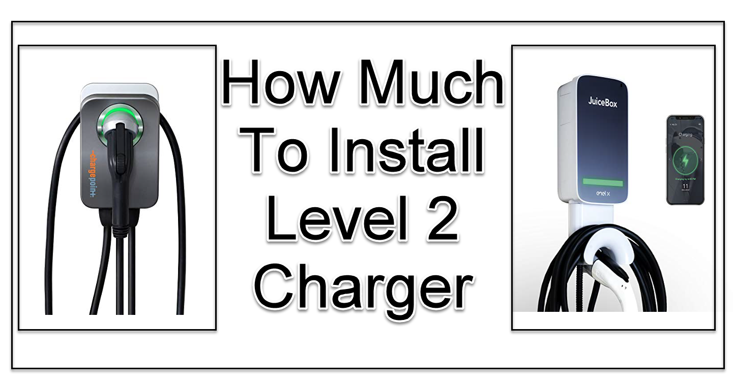 How Much To Install Level 2 Charger
